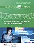 Basiswissen IT-Berufe. Schülerband: Anwendungsentwicklung in Theorie und Praxis