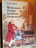 Medizinische Porträts berühmter Komponisten: Wolfgang Amadeus Mozart, Ludwig van Beethoven...