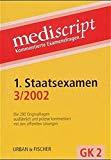 Mediscript, Kommentierte Examensfragen, GK 2, je 2 Bde. : 1. Staatsexamen 3/2002