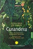 Curandera. Eine mexikanische Schamanin berichtet.