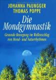 Die Mondgymnastik. Gesunde Bewegung im Wellenschlag von Mond- und Naturrhythmen.
