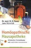 Homopathische Hausapotheke. Alternative Heilmethoden mit natrlichen Arzneimitteln.