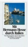 Mit Hermann Hesse durch Italien.