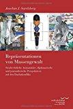 Reprasentationen Von Massengewalt: Strafrechtliche, Humanitare, Diplomatische Und Journalist...