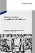 Russlandheimkehrer : Die Sowjetische Kriegsgefangenschaft Im Ged�chtnis der Deutschen