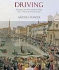 Driving: The Horse, the Man, and the Carriage from 1700 up to the Present Day