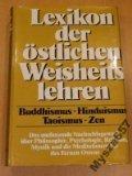 Lexikon der ostlichen Weisheitslehren: Buddhismus, Hinduismus, Taoismus, Zen (German Edition)