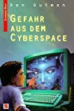 Gefahr aus dem Cyberspace. ( Ab 10 J.).