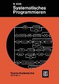 Systematisches Programmieren : Eine Einf�hrung