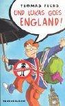 Und Lukas goes England. ( Ab 12 J.).