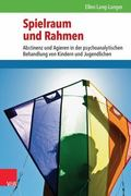 Spielraum und Rahmen: Abstinenz und Agieren in der psychoanalytischen Behandlung von Kindern...