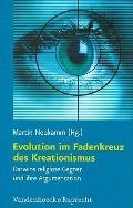 Evolution im Fadenkreuz des Kreationismus: Darwins religiose Gegner und ihre Argumentation (...