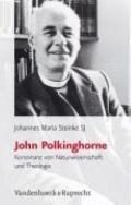 John Polkinghorne : Konsonanz von Naturwissenschaft und Theologie