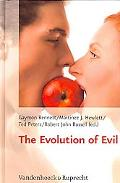 The Evolution of Evil (Religion Theologie und Naturwissenschaft / Religion Theology and Natu...