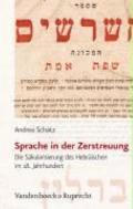 Sprache in der Zerstreuung: Die Sakularisierung des Hebraischen im 18. Jahrhundert (Judische...
