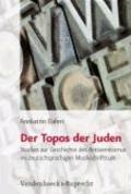 Der Topos der Juden: Studien zur Geschichte des Antisemitismus im deutschsprachigen Musiksch...