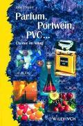 Parfum, Portwein, Pvc.... Chemie Im Alltag
