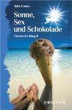 Sonne, Sex Und Schokolade - Chemie Im Alltag II (German Edition)