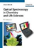 Optical Spectroscopy in Chemistry and Life Sciences
