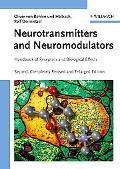 Neurotransmitters And Neuromodulators Handbook of Receptors And Biological Effects