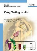 Drug Testing in Vitro Breakthroughs and Trends in Cell Culture Technology
