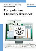 Computational Chemistry Workbook: Learning Through Examples