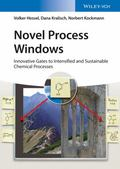 Novel Process Windows : For Enabling, Speeding-Up and Uplifting Chemistry