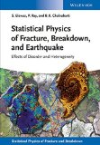 Statistical Physics of Fracture, Beakdown, and Earthquake: Effects of Disorder and Heterogen...