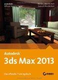 Autodesk 3ds Max 2013 - Das Offizielle Trainingsbuch