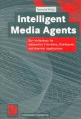 Intelligent Media Agents Key Technology for Interactive Television, Multimedia and Internet ...