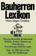 Bauherren-Lexikon : Planung, Baustoffe, Bauelemente, Rohbau, Ausbau, Erneuerung, Finanzierun...