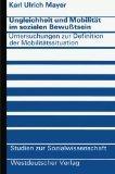 Ungleichheit und Mobilitt im sozialen Bewutsein: Untersuchungen zur Definition der Mobilitts...