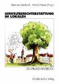 Umweltberichterstattung Im Lokalen : Ein Praxishandbuch