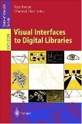 Visual Interfaces to Digital Libraries Movivation, Utilization, and Socio-Technical Challenges