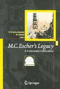 M.C. Escher's Legacy A Centennial Celebration