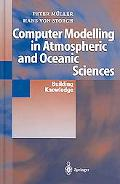 Computer Modelling In Atmospheric And Oceanic Sciences Building Knowledge