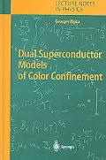 Dual Superconductor Models of Color Confinement