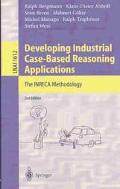 Developing Industrial Case-Based Reasoning Applications The Inreca Methodology