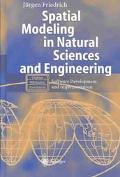 Spatial Modeling in Natural Sciences and Engineering Software Development and Implementation