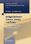 Bridges Between Science, Society And Policy Technology Assessment - Methods And Impacts