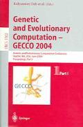 Genetic And Evolutionary Computation GECCO 2004, Genetic And Evolutionary Computation Confer...