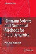 Riemann Solvers And Numerical Methods for Fluid Dynamics A Practical Introduction