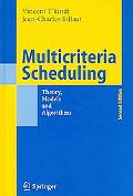 Multicriteria Scheduling Theory, Models And Algorithms
