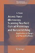 Atomic Force Microscopy, Scanning Nearfield Optical Microscopy And Nanoscratching Applicatio...