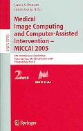 Medical Image Computing And Computer-assisted Intervention, Miccai 2005 8th International Co...
