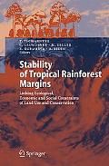 Stability of Tropical Rainforest Margins Linking Ecological, Economic And Social Constraints...