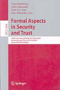 Formal Aspects in Security And Trust Third International Workshop, Fast 2005, Newcastle upon...