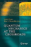 Quantum Mechanics at the Crossroads New Perspectives From History, Philosophy And Physics