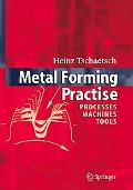 Metal Forming Practise Processes - Machines - Tools