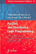 Parallel And Distributed Logic Programming Towards the Design of a Framework for the Next Ge...